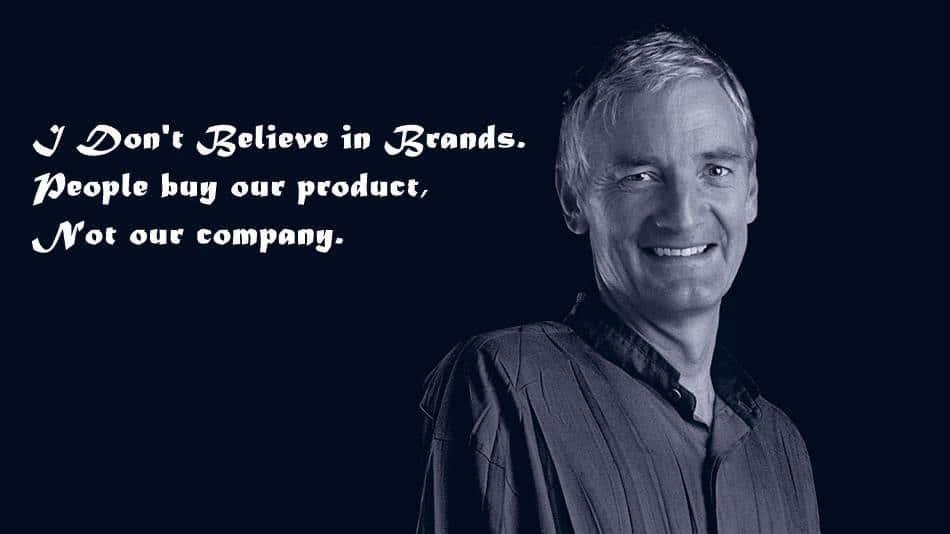 제임스 다이슨 언명, I Don't Believe in Brands. People buy our product,not our company
