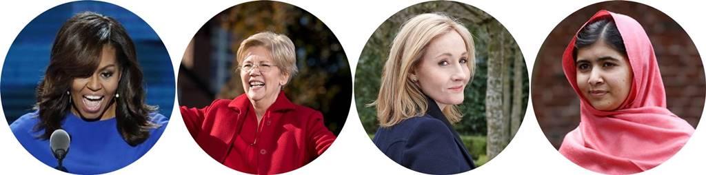 미셸 오바마, 엘리자베스 워렌(Elizabeth Ann Warren), J.K 롤링(J.K. Rowling), 말랄라 유사프자이(Malala Yousafzai)