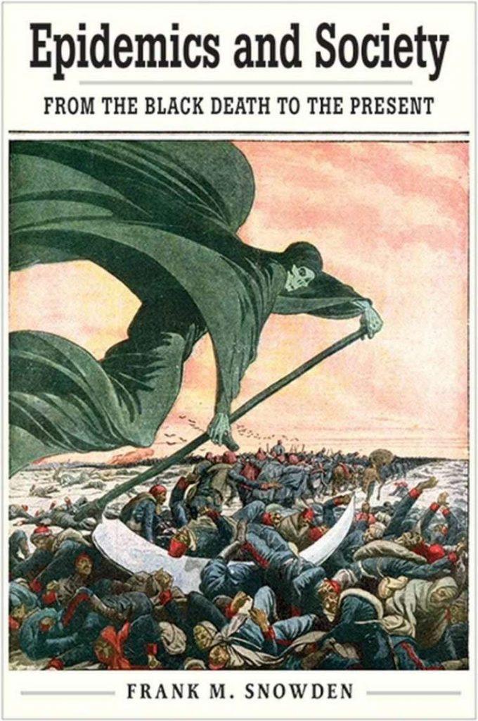 예일대학 역사학자 프랭크 스노우든(Frank Snowden) 2019년 저술, 사회의 전염병, 흑사병(the Black Death)에서 현재까지(Epidemics in Society, From the Black Death to the Present) 표지
