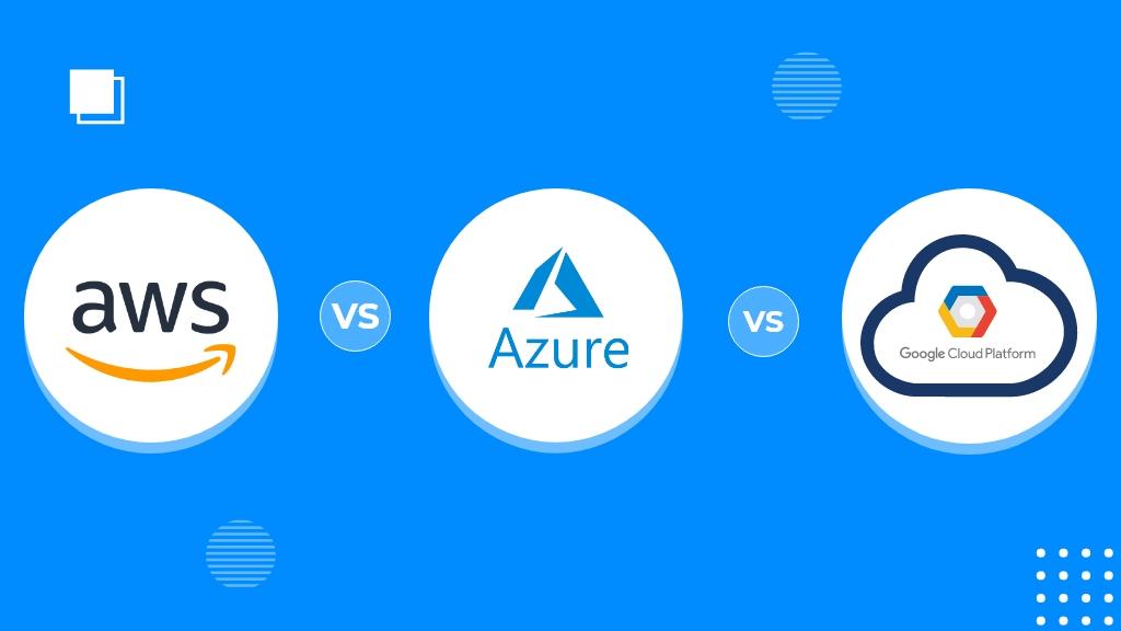 클라우드 기업, 아마존 웹 서비스(AWS, 마이크로소프트 애저, 구글 클라우드 비교, AWS vs Azure vs Google Cloud