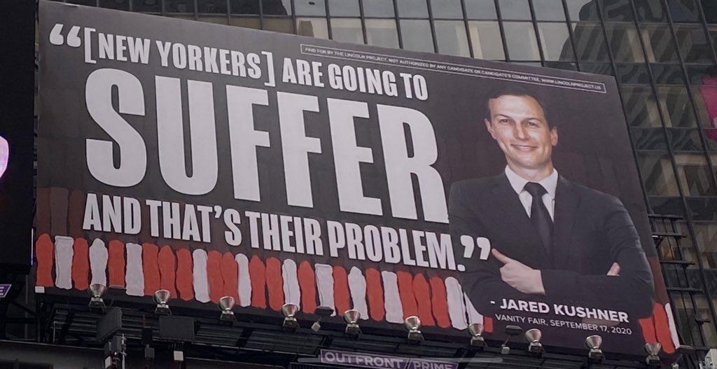 뉴욕 타임스퀘어에 걸린 트럼프에 반대하는 공화당원 중심 링컨 프로젝트가 내건 이방카 트럼프 부부 반대 광고 중 남편이자 대통령 고문인 쿠슈나(Kushner), Image from The Lincoln Project
