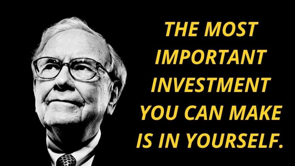 워렌 버핏 언명, 당신 할 수 가장 중요한 투자는 당신 자신에ㅔ 대한 투자이다, Warren Buffet